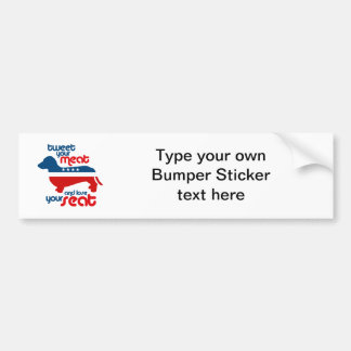 Tweet your meat and lose your seat - car bumper sticker
