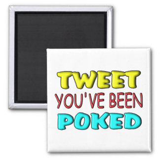 Tweet You've Been Poked 2 Inch Square Magnet