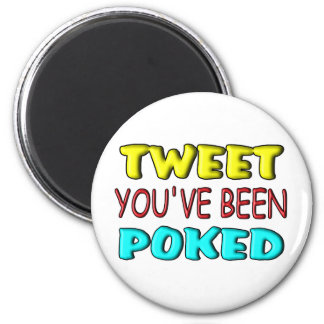 Tweet You've Been Poked 2 Inch Round Magnet