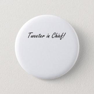 Tweeter in Chief Pinback Button