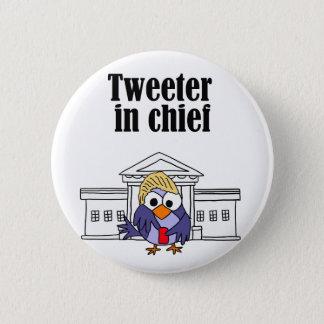 Tweeter in chief Trump Pinback Button