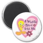 """Tweety """"A Widdle Bird Told Me"""" 2 Inch Round Magnet"""