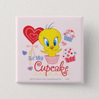 TWEETY™ Be My Cupcake Pinback Button