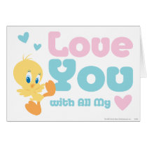 """Tweety """"Love You With All My Heart"""""""