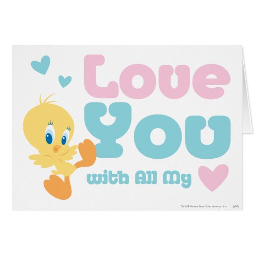 "Tweety ""Love You With All My Heart"" Greeting Cards"