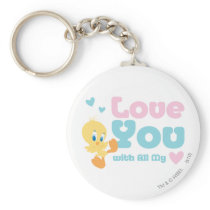 """Tweety """"Love You With All My Heart"""" Keychain"""