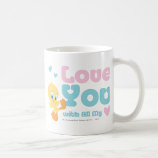 """Tweety """"Love You With All My Heart"""" Mugs"""