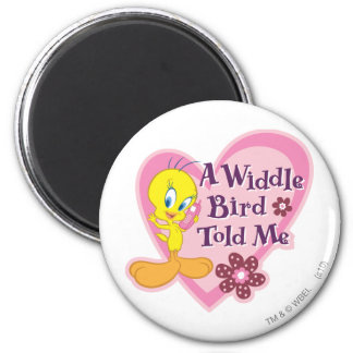 "Tweety ""un pájaro de Widdle me dijo "" Imán Para Frigorifico"