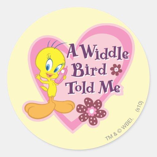 """Tweety """"un pájaro de Widdle me dijo """" Pegatina Redonda"""