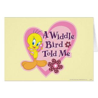"""Tweety """"un pájaro de Widdle me dijo """" Tarjeta De Felicitación"""
