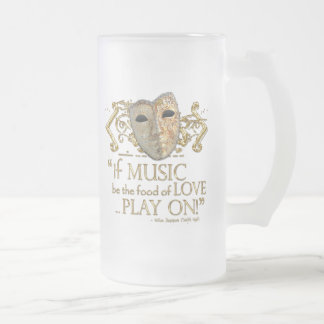 Twelfth Night Music Quote (Gold Version) 16 Oz Frosted Glass Beer Mug