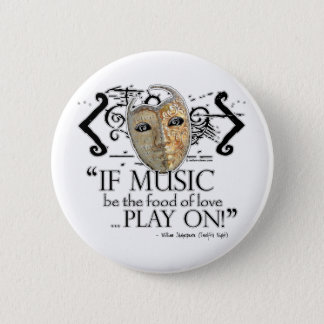 Twelfth Night Music Quote Pinback Button