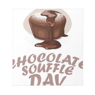 Twenty-eighth February - Chocolate Soufflé Day Notepad