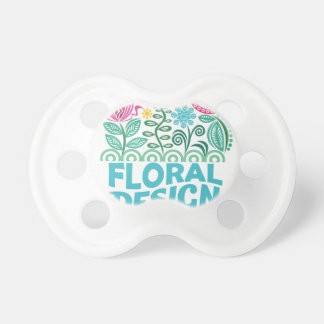 Twenty-eighth February - Floral Design Day Pacifier