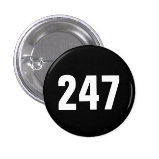 Twenty Four Seven Pinback Button