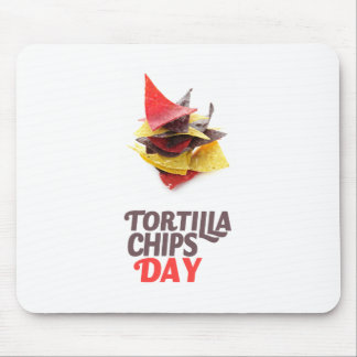 Twenty-fourt February - Tortilla Chip Day Mouse Pad
