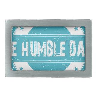 Twenty-second February - Be Humble Day Rectangular Belt Buckle