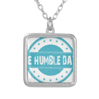 Twenty-second February - Be Humble Day Silver Plated Necklace