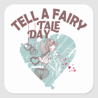 Twenty-sixth February - Tell A Fairy Tale Day Square Sticker