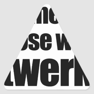 Twerk for it triangle sticker