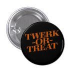 Twerk or Treat Pinback Button