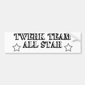 Twerk Team All Star Car Bumper Sticker