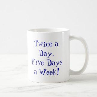 Twice a Day,Five Days a Week! Classic White Coffee Mug