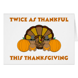 Twice As Thankful This Thanksgiving AA Greeting Card