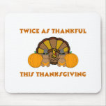 Twice As Thankful This Thanksgiving AA Mouse Pad