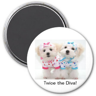 Twice the Diva! 3 Inch Round Magnet