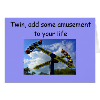 TWIN, ADD SOME AMUSEMENT TO YOUR BIRTHDAY CARD