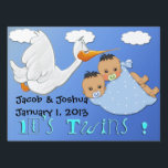 """Twin Boys - Stork Keepsake Yard Sign<br><div class=""""desc"""">Features a blue gradient with clouds and a stork carrying twin baby boys. The baby boys have dark hair and pacifiers in a blue blanket with white polka dots. Blue stylized Blue stylized text is It&#39;s Twins! Additional text is set up for the baby&#39;s name, birthday, and time of birth,...</div>"""