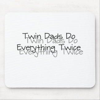 Twin Dads Do Everything Twice Mouse Mat