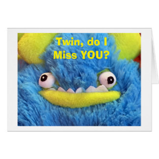 "TWIN DO I MISS YOU MONSTER SAYS ""YES I DO"" CARD"