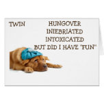 TWIN-HAD FUN CELEBRATING OUR BIRTHDAY-INEBRIATED! GREETING CARDS