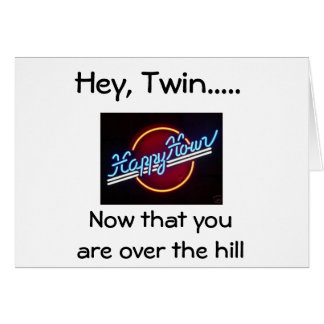 TWIN=HAPPY HOUR/LOOSING SIGHT HUMOR CARD