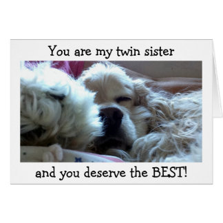 TWIN SIS=DESERVE BEST ON BIRTHDAY=ME AS YOUR TWIN CARD