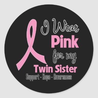 Twin Sister - I Wear Pink - Breast Cancer Round Stickers