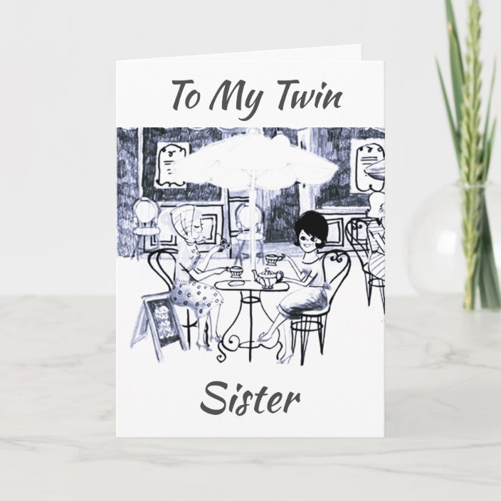 Twin Sister Let S Celebrate Our Birthday Card Zazzle Com