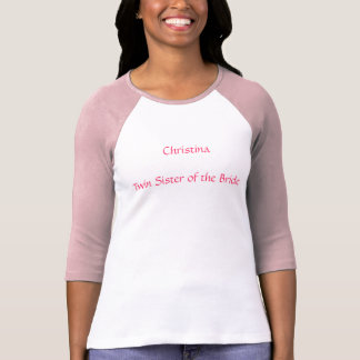 """""""Twin Sister of the Bride"""" w/ Sister's Name Tshirt"""
