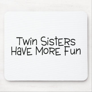 Twin Sisters Have More Fun Mouse Pad