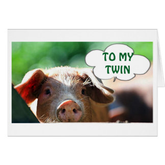 **TWIN** THIS LITTLE PIGGY SAYS HAPPY BIRTHDAY CARD