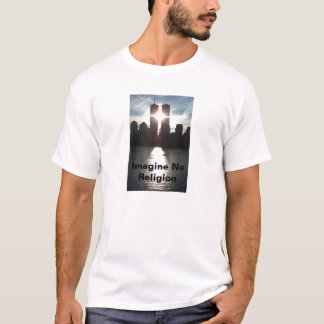 Twin Towers- Imagine No Religion T-Shirt