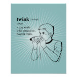 TWINK POSTERS