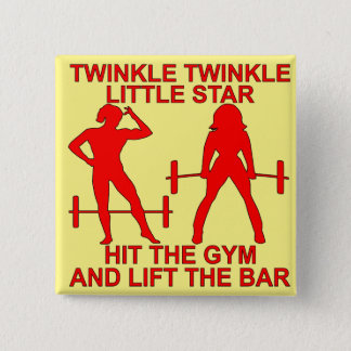 Twinkle Twinkle Little Star Hit The Gym And Lift Pinback Button