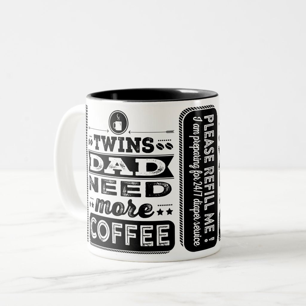 Twins Dad Need More Coffee (Funny Twins Dad) Two-Tone Coffee Mug