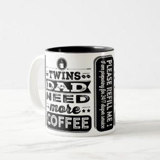 Twins Dad Need More Coffee (Funny Twins Dad) Two-Tone Coffee Mug