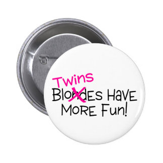 Twins Have More Fun Pinback Button