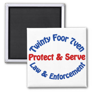 Twinty Foor 7ven Law Enforcement Magnet