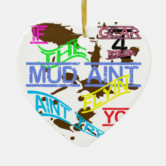 Twisted If The Mud Aint Flyin You Aint Tryin Ceramic Ornament